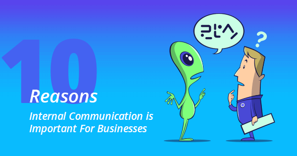 10 Reasons Why Internal Communication is Important For Businesses