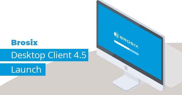 Brosix for desktop 4.5