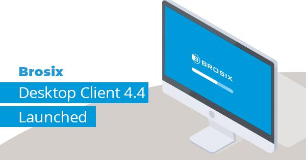 Brosix 4.4 for desktop clients