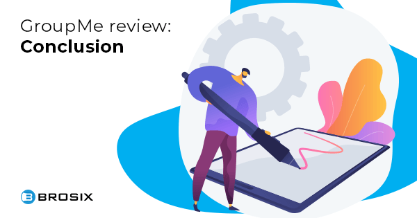 GroupMe review conclusion