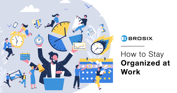 How to Stay Organized at Work