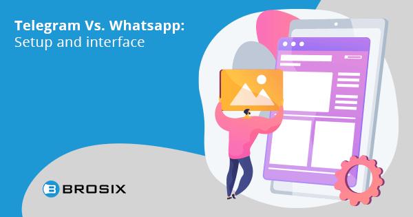 Telegram Vs Whatsapp Setup and interface