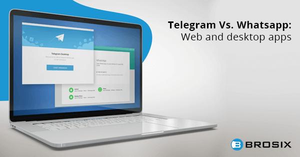 Telegram Vs Whatsapp Web and desktop apps